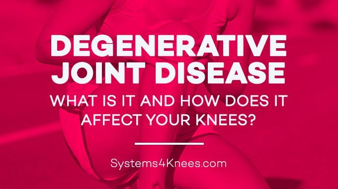 Degenerative Joint Disease (DJD) In The Knees